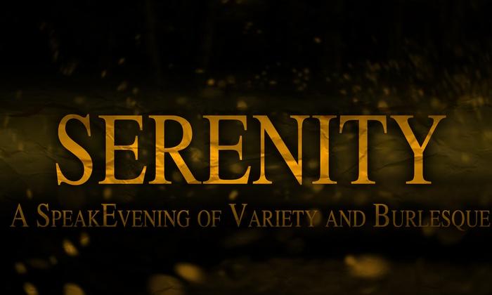 Elektra Theatre - The Elektra Theatre: Serenity: A SpeakEvening of Variety & Burlesque at Elektra Theatre