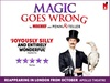 Tickets to see Magic Goes Wrong