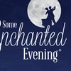 """""""Some Enchanted Evening"""" - Saturday February 25, 2017 / 8:00pm"""