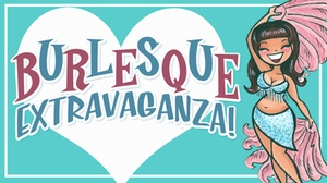Underground - DTSA: Burlesque Extravaganza!