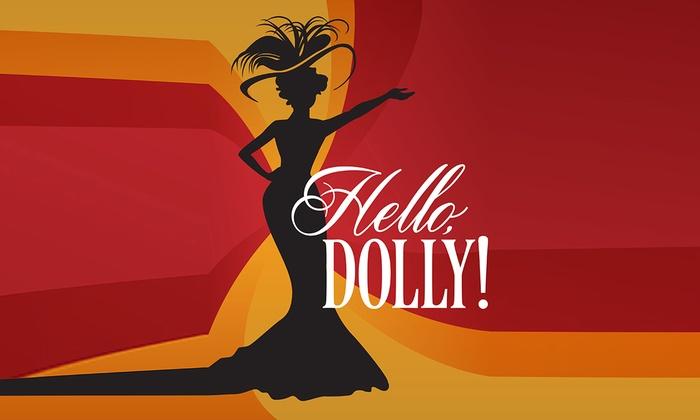 Tempe Center for the Arts - Riverside: Hello, Dolly! at Tempe Center for the Arts