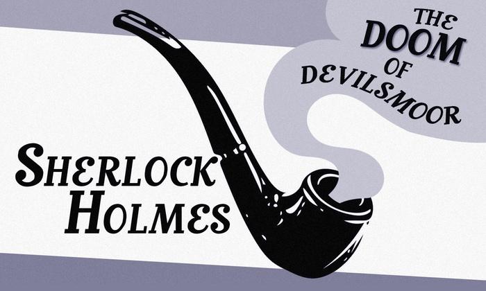 Theatre Suburbia - Fairbanks - Northwest Crossing: Sherlock Holmes and the Doom of Devilsmoor at Theatre Suburbia