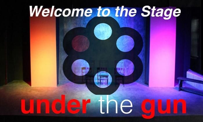 Under the Gun Theater - Under the Gun Theater: Welcome To The Stage Under The Gun at Under the Gun Theater