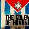 The Golem of Havana