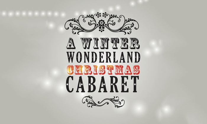 Lyceum Theater - Central Costa Mesa: A Winter Wonderland Christmas Cabaret at Lyceum Theater
