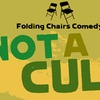 Folding Chairs Comedy: Not a Cult