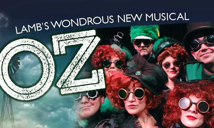 Lamb's Players Theatre - Coronado: OZ at Lamb's Players Theatre
