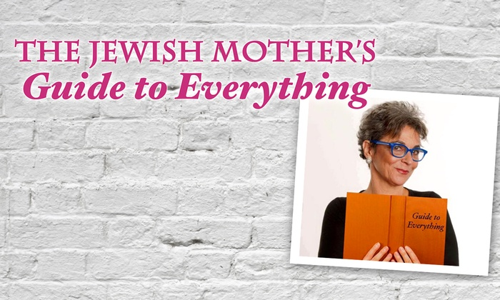 Skokie Theatre - Morton Grove: The Jewish Mother's Guide to Everything at Skokie Theatre