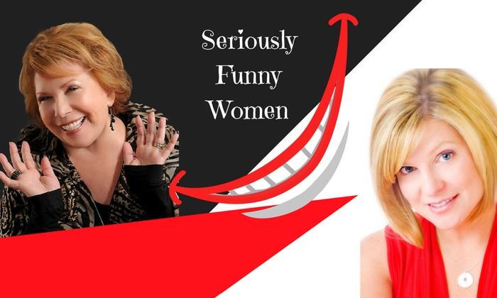 Regent Theatre - Arlington Center: Seriously Funny Women at Regent Theatre