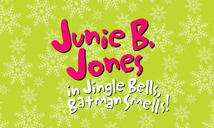 Fountain Hills Youth Theater - Fountain Hills: Junie B. Jones in Jingle Bells, Batman Smells at Fountain Hills Youth Theater