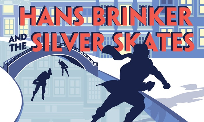 Arden Theatre - Old City: Hans Brinker and the Silver Skates at Arden Theatre