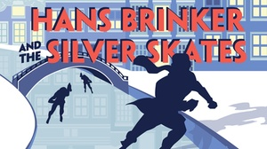 Arden Theatre: Hans Brinker and the Silver Skates at Arden Theatre