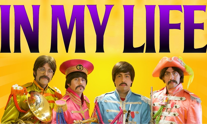 Irvine Barclay Theatre - University of California, Irvine: In My Life: A Musical Theatre Tribute to The Beatles at Irvine Barclay Theatre