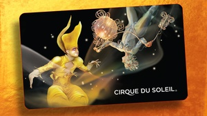 Cirque du Soleil Locations Nationwide: Cirque du Soleil Gift Card at Cirque du Soleil Locations Nationwide