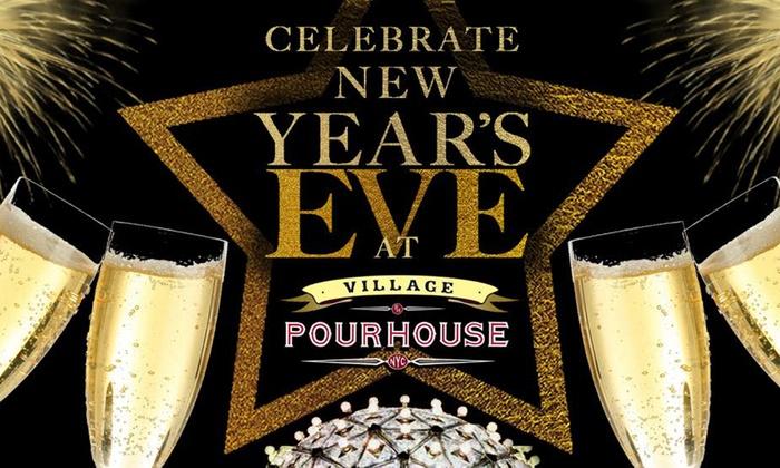 Village Pourhouse--Downtown - Downtown Manhattan: New Year's Eve 2016 at Village Pourhouse at Village Pourhouse--Downtown