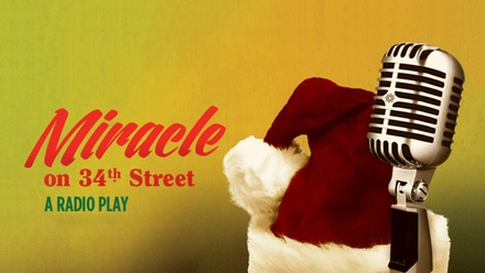 Miracle on 34th Street: A Radio Play at The Artistic Home