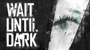"Wade James Theatre: ""Wait Until Dark"" - Thursday September 29, 2016 / 8:00pm"