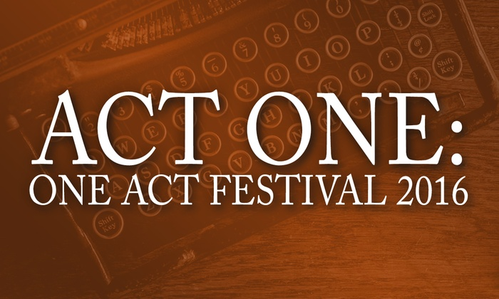 The Secret Theatre - Long Island City: Act One: One Act Festival 2016 at The Secret Theatre