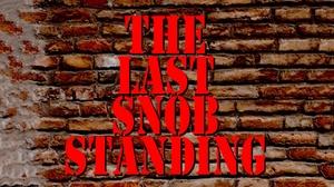 Under the Gun Theater: The Last Snob Standing at Under the Gun Theater