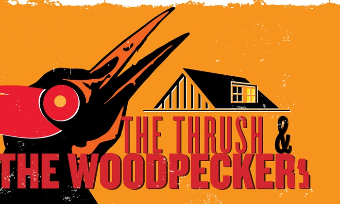 Actor's Express - Westside: The Thrush & the Woodpecker at Actor's Express