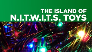 Newnan Theatre Company: The Island of N.I.T.W.I.T.S. Toys at Newnan Theatre Company