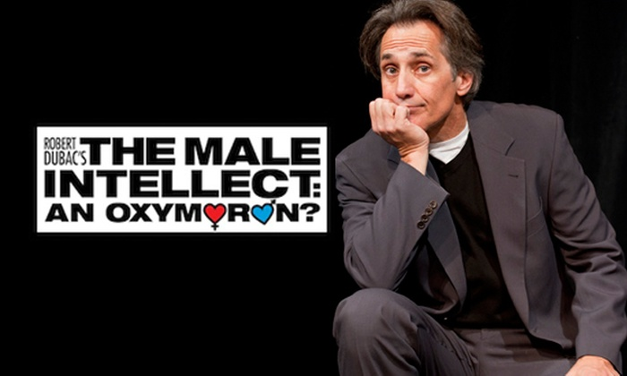 Larcom Theatre - Salem Neck: The Male Intellect: An Oxymoron? at Larcom Theatre