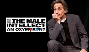 Larcom Theatre: The Male Intellect: An Oxymoron? at Larcom Theatre