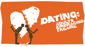 Lounge Theatre: Dating: Adults Embracing Failure at Lounge Theatre