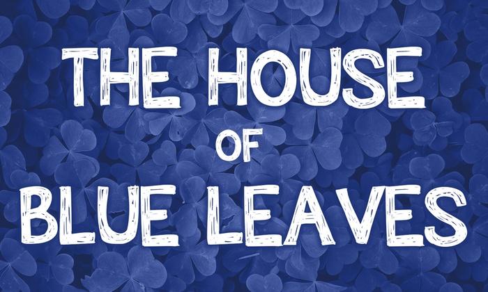 Ruth Nagel Jones Theatre - Newton Lower Falls: The House of Blue Leaves at Ruth Nagel Jones Theatre