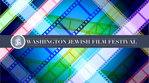 Washington DCJCC: Washington Jewish Film Festival at Washington DCJCC