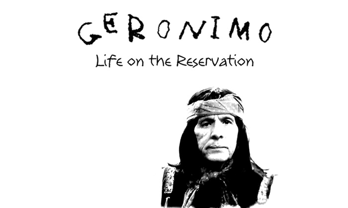 Whitefire Theatre - South Valley: GERONIMO Life on the Reservation at Whitefire Theatre