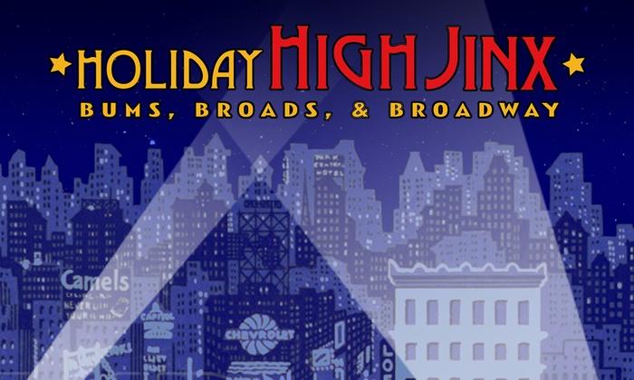 Z Below - Mission District: Holiday High Jinx: Bums, Broads & Broadway at Z Below