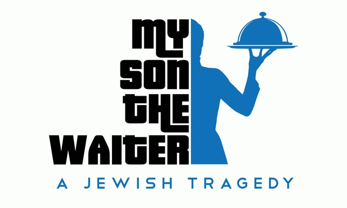 Stage 72 at the Triad - Upper West Side: My Son the Waiter: A Jewish Tragedy at Stage 72 at the Triad