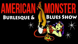 Harvelle's Long Beach: American Monster Burlesque & Blues Show at Harvelle's Long Beach