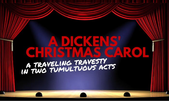 Out of Box Theatre @ Artisan Resource Center - St. Augustine Condominiums: A Dickens' Christmas Carol: A Traveling Travesty in Two Tumultuous Acts at Out of Box Theatre @ Artisan Resource Center