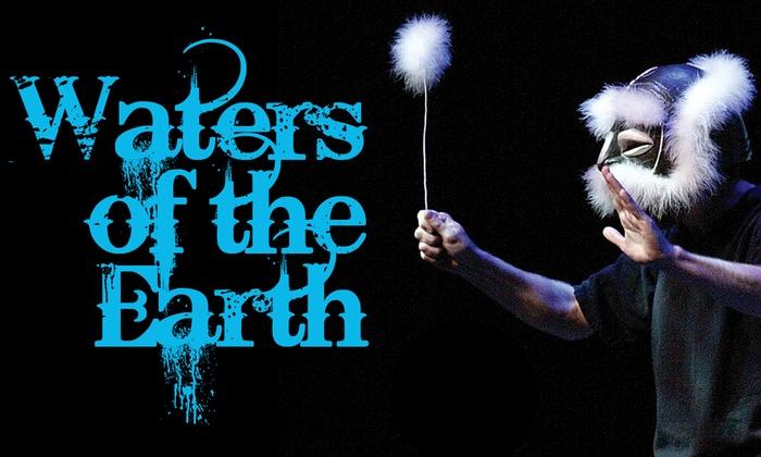 La Mirada Theatre for the Performing Arts - La Mirada: Waters of the Earth at La Mirada Theatre for the Performing Arts