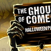 """The Ghouls of Comedy"" - Saturday October 29, 2016 / 9:30pm"