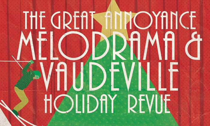 The Annoyance Theatre & Bar - Lakeview: The Great Annoyance Melodrama and Vaudeville Holiday Revue at The Annoyance Theatre & Bar