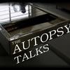 The Autopsy Talks