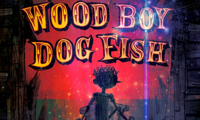 Bootleg Theater - Westlake: Wood Boy Dog Fish at Bootleg Theater