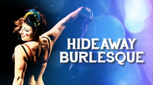 SecondStory Hideaway: Hideaway Burlesque at SecondStory Hideaway