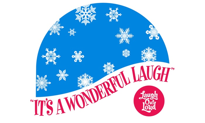 Laugh Out Loud Theater - Laugh Out Loud: It's a Wonderful Laugh at Laugh Out Loud Theater