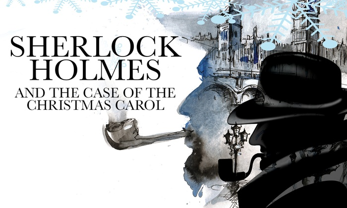 Renton Civic Theatre - South Renton: Sherlock Holmes and the Case of the Christmas Carol at Renton Civic Theatre