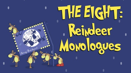 The Eight: Reindeer Monologues at The Runway Theatre