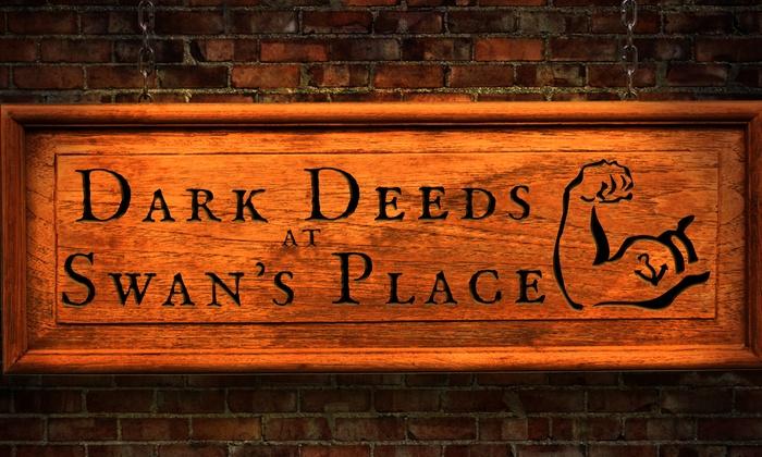 Theatre Suburbia - Fairbanks - Northwest Crossing: Dark Deeds at Swan's Place at Theatre Suburbia