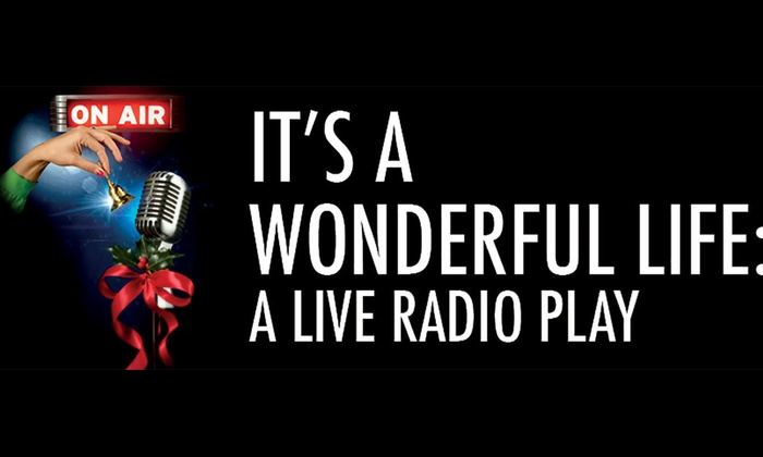 Merrimack Repertory Theatre - Belvidere: It's a Wonderful Life: A Live Radio Play at Merrimack Repertory Theatre