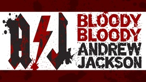 Art Centre Theatre: Bloody Bloody Andrew Jackson at Art Centre Theatre