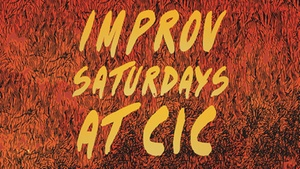 CIC Theater: Chemically Imbalanced Comedy - Saturday May 28, 2016 / 10:30pm