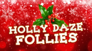 The Grove Theatre: Holly Daze Follies at The Grove Theatre
