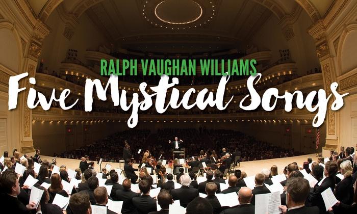 Stern Auditorium / Perelman Stage at Carnegie Hall - Theater District: Masterwork Festival Chorus: Five Mystical Songs at Stern Auditorium / Perelman Stage at Carnegie Hall